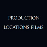 PRODUCTION LOCATIONS FILMS